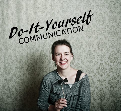 Do-It-Yourself Communication