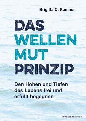 Das WellenMUT Prinzip: Brigitta Kemner Cover