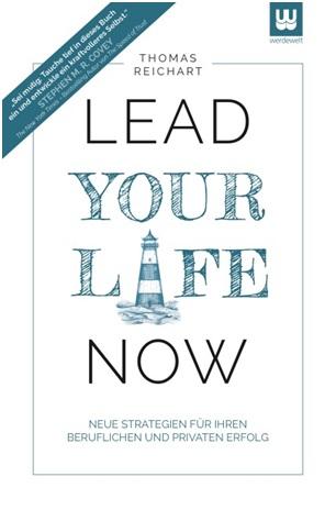 Lead Your Life NOW – Thomas Reichart