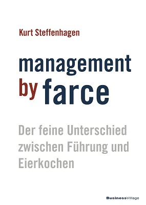 Management by Farce Kurt Steffenhagen