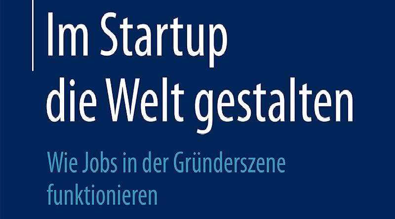Im Startup die Welt gestalten