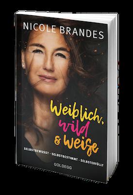 Nicole Brandes: Selbstbewusst – Selbstbestimmt – Selbsterfüllt